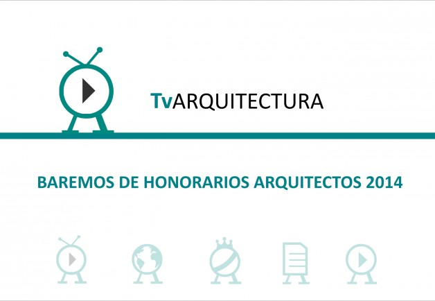 Scales of fees for architects 2014 tvarquitectura for Honorarios arquitecto